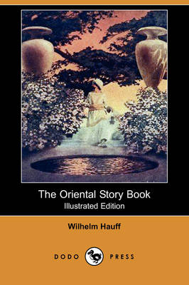 The Oriental Story Book (Illustrated Edition) (Dodo Press) (Paperback)