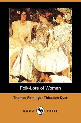Folk-Lore of Women (Dodo Press) (Paperback)