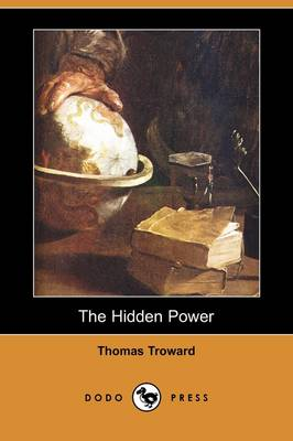 The Hidden Power and Other Papers on Mental Science (Dodo Press) (Paperback)