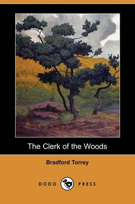 The Clerk of the Woods (Dodo Press) (Paperback)