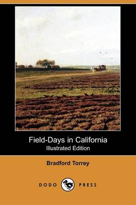 Field-Days in California (Illustrated Edition) (Dodo Press) (Paperback)