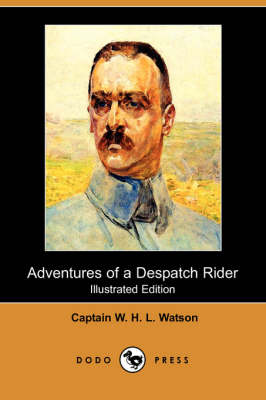Adventures of a Despatch Rider (Illustrated Edition) (Dodo Press) (Paperback)
