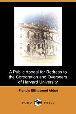 A Public Appeal for Redress to the Corporation and Overseers of Harvard University (Dodo Press) (Paperback)