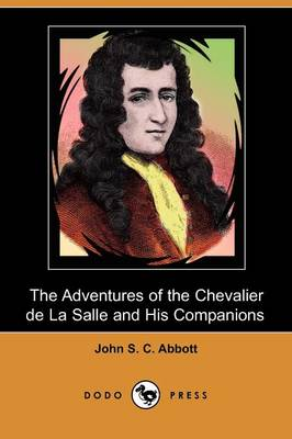 The Adventures of the Chevalier de La Salle and His Companions (Dodo Press) (Paperback)