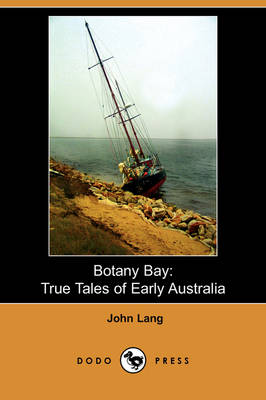 Botany Bay: True Tales of Early Australia (Dodo Press) (Paperback)