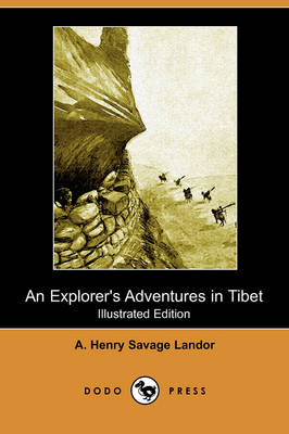 An Explorer's Adventures in Tibet (Illustrated Edition) (Dodo Press) (Paperback)