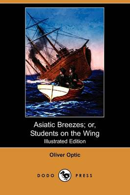 Asiatic Breezes; Or, Students on the Wing (Illustrated Edition) (Dodo Press) (Paperback)