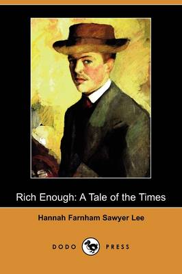 Rich Enough: A Tale of the Times (Dodo Press) (Paperback)