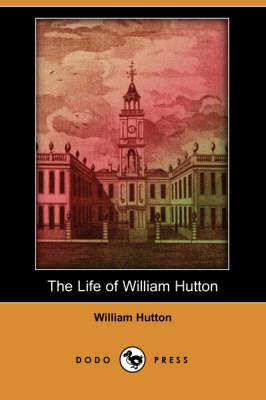 The Life of William Hutton (Dodo Press) (Paperback)