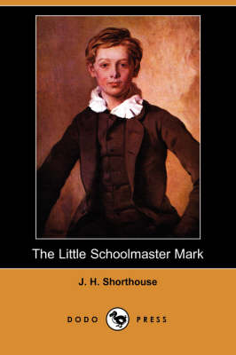 The Little Schoolmaster Mark (Dodo Press) (Paperback)