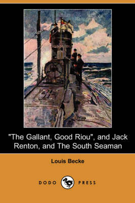 The Gallant, Good Riou, and Jack Renton, and the South Seaman (Dodo Press) (Paperback)