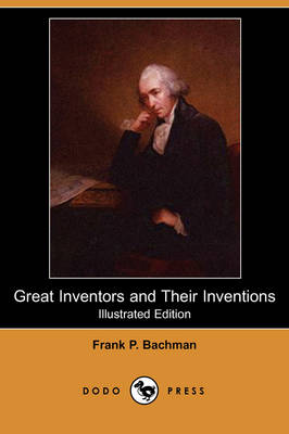 Great Inventors and Their Inventions (Illustrated Edition) (Dodo Press) (Paperback)