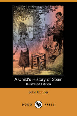 A Child's History of Spain (Illustrated Edition) (Dodo Press) (Paperback)