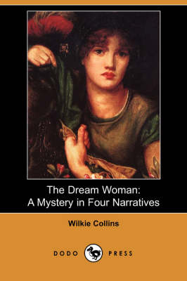 The Dream Woman: A Mystery in Four Narratives (Dodo Press) (Paperback)