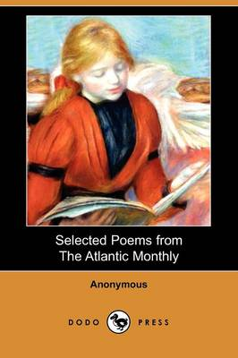 Selected Poems from the Atlantic Monthly (Dodo Press) (Paperback)