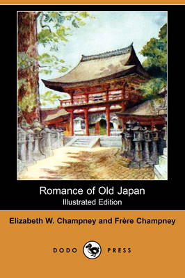 Romance of Old Japan (Illustrated Edition) (Dodo Press) (Paperback)