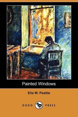 Painted Windows (Dodo Press) (Paperback)