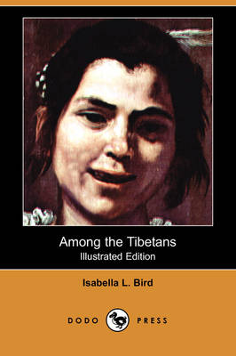 Among the Tibetans (Illustrated Edition) (Dodo Press) (Paperback)