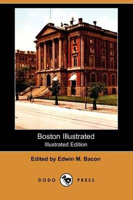 Boston Illustrated (Illustrated Edition) (Dodo Press) (Paperback)