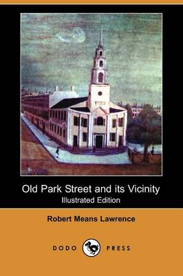 Old Park Street and Its Vicinity (Illustrated Edition) (Dodo Press) (Paperback)