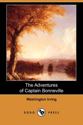 The Adventures of Captain Bonneville (Dodo Press) (Paperback)