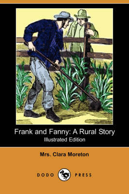 Frank and Fanny: A Rural Story (Illustrated Edition) (Dodo Press) (Paperback)