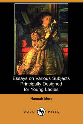Essays on Various Subjects Principally Designed for Young Ladies (Dodo Press) (Paperback)
