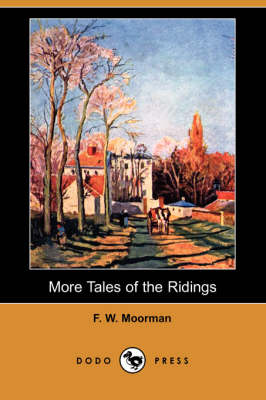 More Tales of the Ridings (Dodo Press) (Paperback)