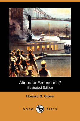 Aliens or Americans? (Illustrated Edition) (Dodo Press) (Paperback)