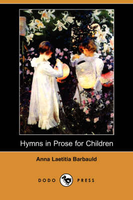 Hymns in Prose for Children (Dodo Press) (Paperback)