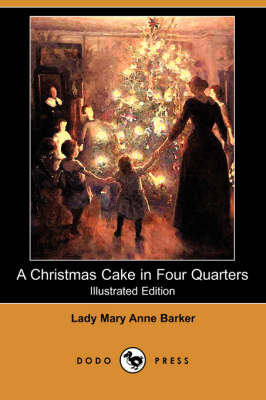 A Christmas Cake in Four Quarters (Illustrated Edition) (Dodo Press) (Paperback)
