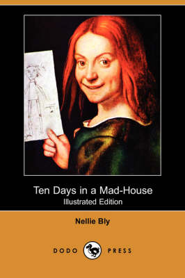 Ten Days in a Mad-House (Illustrated Edition) (Dodo Press) (Paperback)