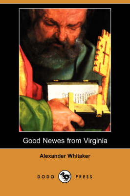 Good Newes from Virginia (Dodo Press) (Paperback)