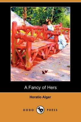 A Fancy of Hers (Dodo Press) (Paperback)
