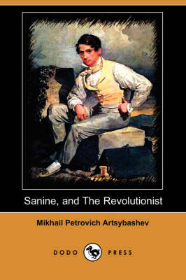 Sanine, and the Revolutionist (Dodo Press) (Paperback)