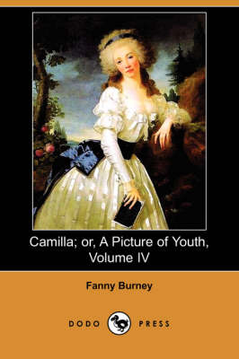 Camilla; Or, a Picture of Youth, Volume IV (Dodo Press) (Paperback)