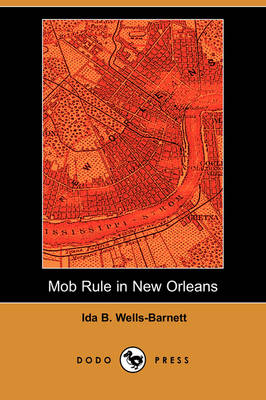 Mob Rule in New Orleans (Dodo Press) (Paperback)