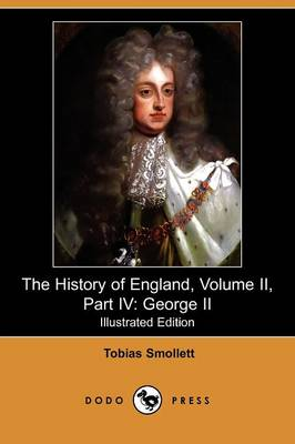 The History of England, Volume II, Part IV: George II (Illustrated Edition) (Dodo Press) (Paperback)