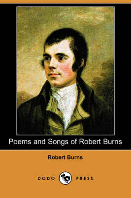 Poems and Songs of Robert Burns (Dodo Press) (Paperback)