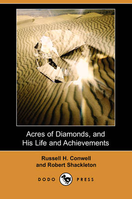 Acres of Diamonds, and His Life and Achievements (Dodo Press) (Paperback)
