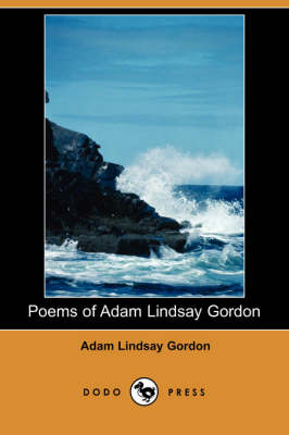 Poems of Adam Lindsay Gordon (Dodo Press) (Paperback)
