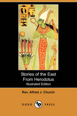 Stories of the East from Herodotus (Illustrated Edition) (Dodo Press) (Paperback)