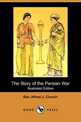 The Story of the Persian War (Illustrated Edition) (Dodo Press) (Paperback)