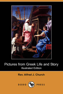 Pictures from Greek Life and Story (Illustrated Edition) (Dodo Press) (Paperback)