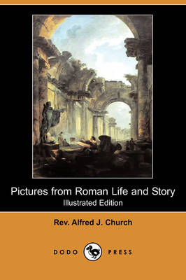 Pictures from Roman Life and Story (Illustrated Edition) (Dodo Press) (Paperback)