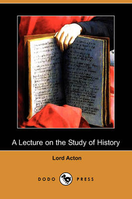 A Lecture on the Study of History (Dodo Press) (Paperback)