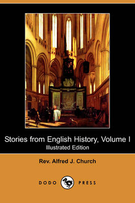 Stories from English History, Volume I (Illustrated Edition) (Dodo Press) (Paperback)
