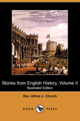 Stories from English History, Volume II (Illustrated Edition) (Dodo Press) (Paperback)