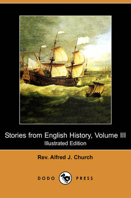 Stories from English History, Volume III (Illustrated Edition) (Dodo Press) (Paperback)