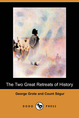 The Two Great Retreats of History (Dodo Press) (Paperback)